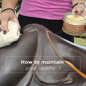 HOW TO MAINTAIN YOUR SADDLE?
