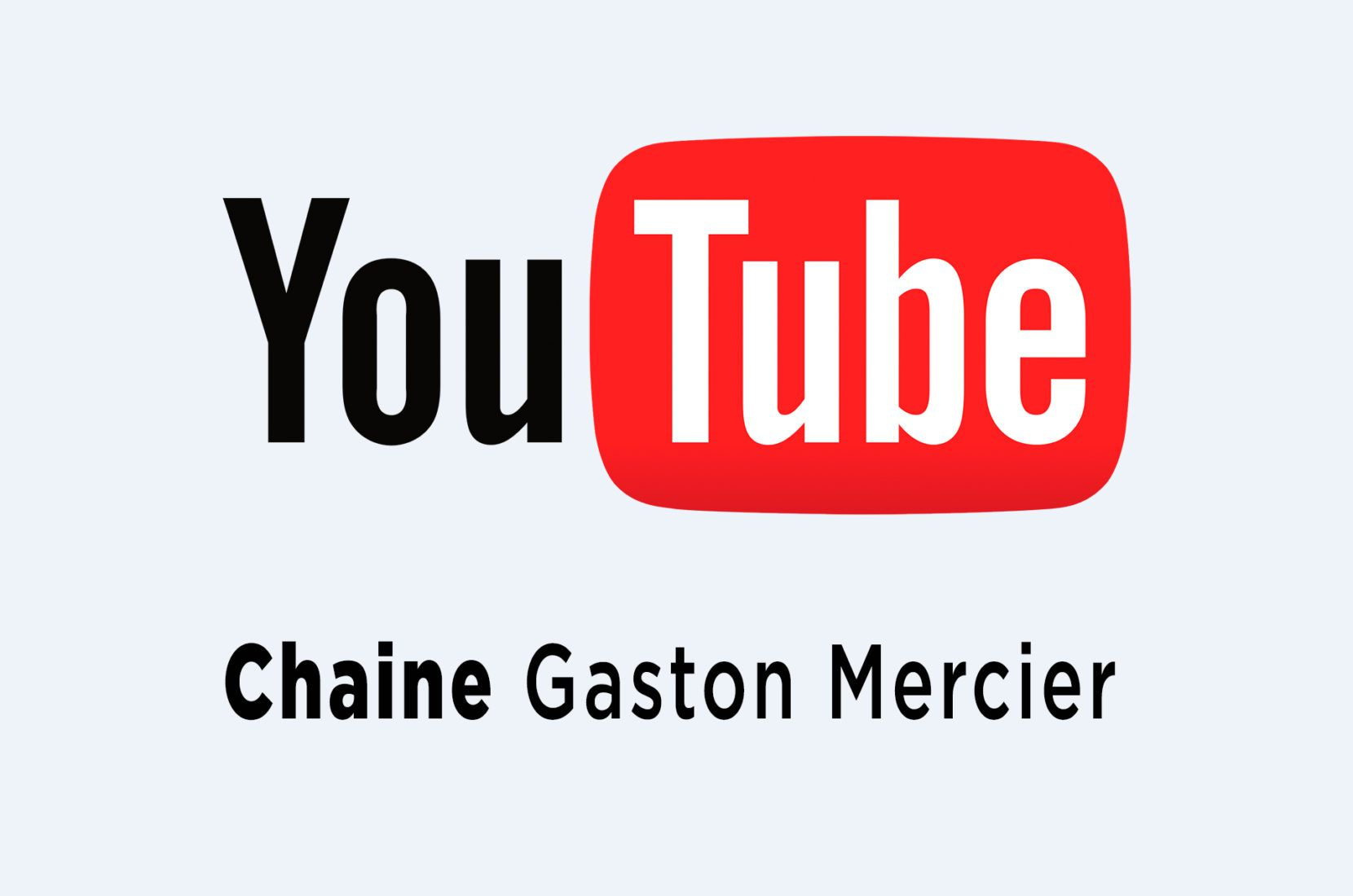 CHAINE YOUTUBE GASTON MERCIER